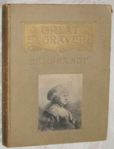 GREAT ENGRAVERS: REMBRANDT COMPL. LIST OF ETCHINGS, 1ST ED, 1912