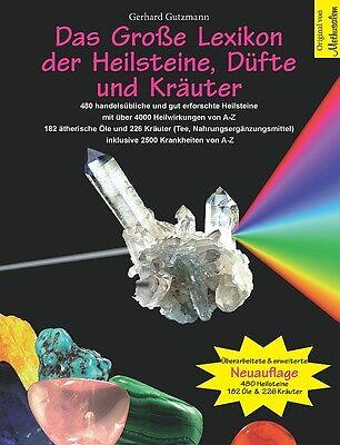 Das Große Lexikon der Heilsteine, Düfte und Kräuter von Gerhard Gutzmann...