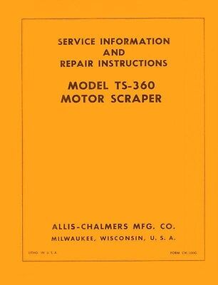 Allis Chalmers Model Ts-360 Ts360 Motor Scraper Service Manual Ac