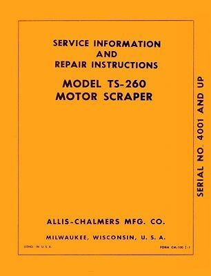 Allis Chalmers Model Ts-260 Ts260 Motor Scraper Service Manual Befor Serial 4001