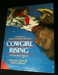1997 COWGIRL RISING: The Art of Donna Howell-Sickles.
