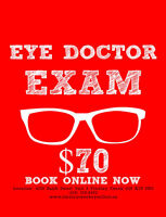 COMPLETE EYE EXAM BY AN OPTOMETRIST $70 NO TAX!!!