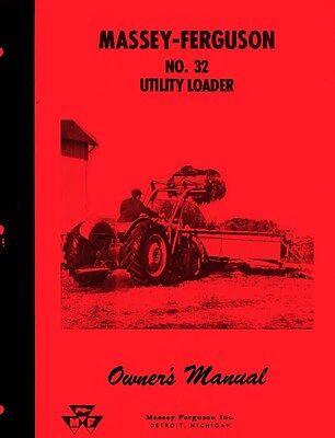 Massey Ferguson No 32 Utility Loader Owners Operators Manual