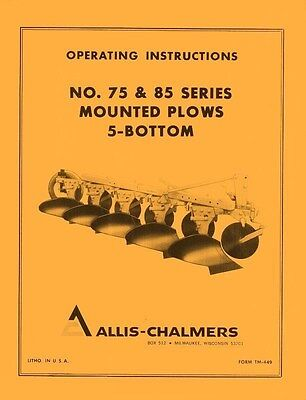 Allis Chalmers No. 75 And 85 Mounted Plow 5 Bottom Operators Manual Ac