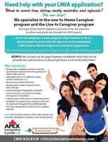 We assist with the LMIA to hire your own In-home Caregiver!