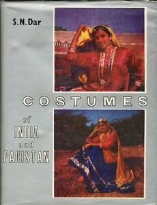 COSTUMES OF INDIA AND PAKISTAN: A Historical & Cultural Study