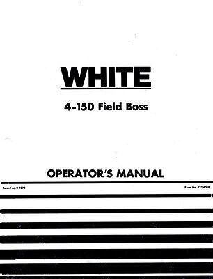 White 4 -150 Field Boss Tractor Operators Manual