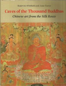 CAVES OF THE THOUSAND BUDDHAS: Chinese Art, Silk Route