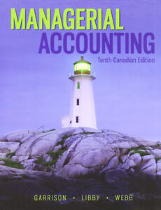 Managerial Accounting Tenth Canadian Edition