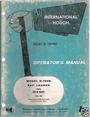 International H-100b Pay Loader Operators Manual