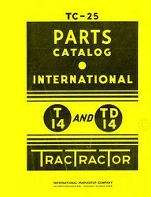 International T-14 T14 Td-14 Td14 Tractor Parts Catalog Manual Tc-25