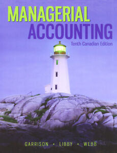 Managerial Accounting - Tenth Canadian Edition