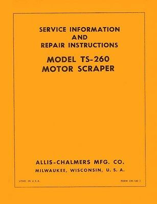 Allis Chalmers Model Ts-260 Ts260 Motor Scraper Service Manual Ac Sn 4001-up