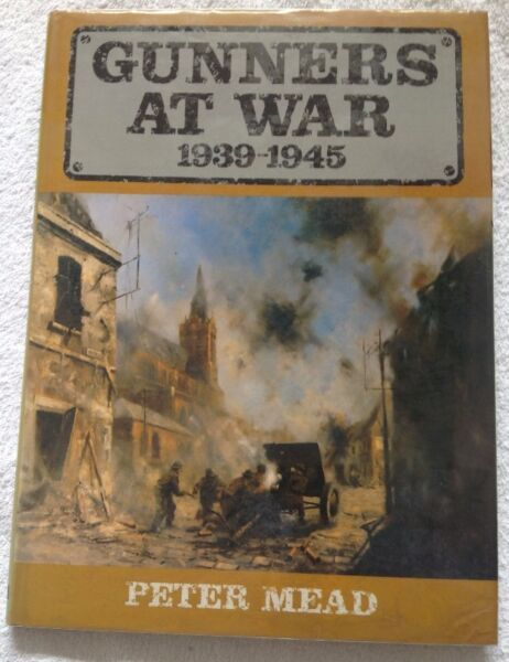 Gunners at War - Peter Mead