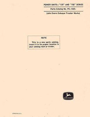 John Deere Model 135 And 152 Series Power Unit Parts Manual Catalog Jd 1023