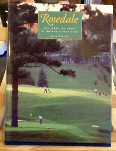Rosedale The First 100 Years of Rosedale Golf Club