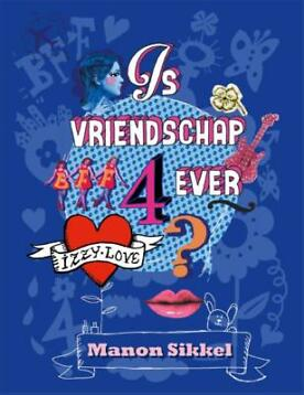 Is vriendschap 4ever (9789048819560, Manon  Sikkel)