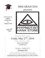 """MSS Grads 2016 presents """"Hank Stone Hypnotist"""""""