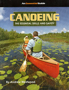 CANOEING: The Essential Skills and Safety (The Essential Guide)