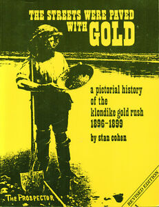Pictorial History of the KLONDIKE GOLD RUSH 1896-99