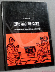 Ale and Hearty ~ Gleanings from the History of Brews and Brewing