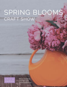 SPRING BLOOMS CRAFT SHOW  (April 15 at The Pickering  Complex)