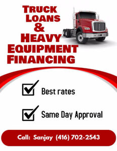TRUCK, TRAILER AND HEAVY EQUIPMENT LOAN *** 416*702*2543