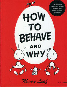 HOW TO BEHAVE AND WHY BY MUNRO LEAF - BOOKS FOR CHILDREN