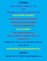 Tutoring: UofS/SaskPoly/SIIT Courses:Math, Physics, Chem($20/hr)
