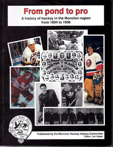 From Pond to Pro : A History of Hockey in the Moncton Region