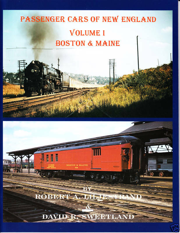 Passenger Cars of New England - Volume 1 Boston & Maine Railroad Book