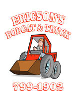 Ericsons Bobcat service. cheapest post holes in town 7991902