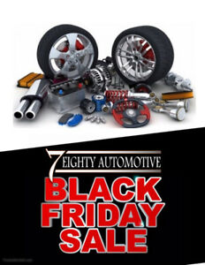 YOUR AUTOMOTIVE BLACK FRIDAY DEALS!!! @7EIGHTY AUTO