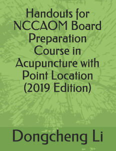 Handouts for NCCAOM Board Preparation Course in Acupuncture with