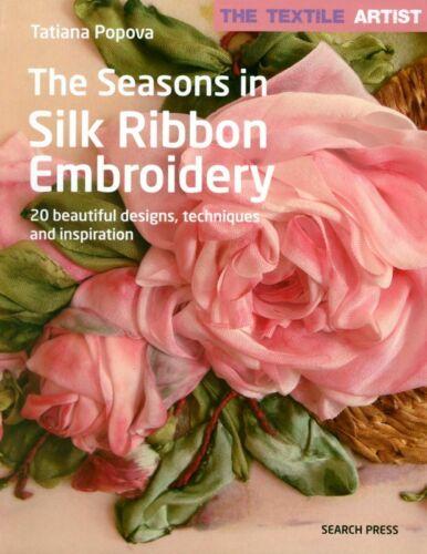 The Seasons in Silk Ribbon Embroidery - Book by Tatiana Popova - 20 Designs