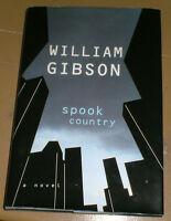 'Spook Country' by W.Gibson- Signed 1st Edition HC w/Dj - 2007