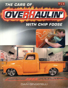 The Cars of OVERHAULIN' with CHIP FOOSE – Dain Gingerelli TLC
