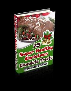 """25 Super Healthy Christmas  Chocolate Treats"" - Eat chocolate and take off weight. It doesn't get any better than that!"