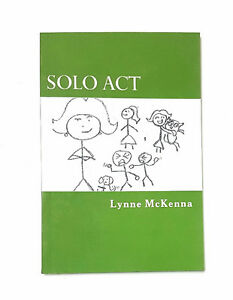 Solo Act by Lynne McKenna - 2014