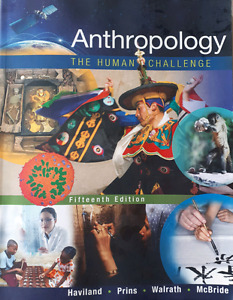 Anthropology: The Human Challenge, Fifteenth Edition
