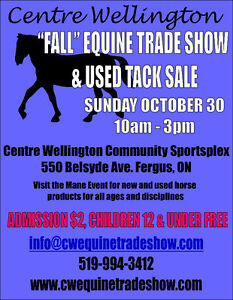 """Centre Wellington """"Fall"""" Equine Trade Show and Used Tack Sale"""