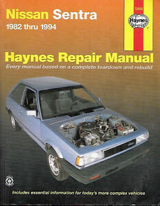 Haynes 1982 thru 1994 Nissan Sentra Repair Manual.