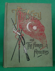 Antique 1896. Turkey and the Armenian Atrocities. Hardcover