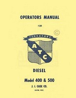 J.i. Case Atc Terratrac 400 500 Diesel Operators Manual