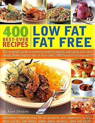 Best-Ever 400 LOW FAT / FAT FREE Recipes by Anne Sheasby (2009)
