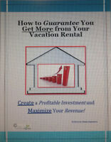 Maximize your Income on Vacation Rental Property! Learn How!