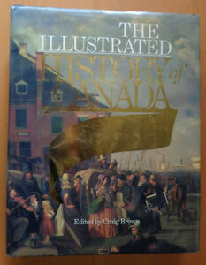 The Illustrated History of Canada (by Craig Brown)
