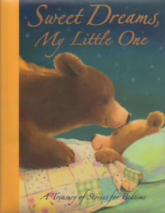 Sweet Dreams, My Little One: A Treasury of Stories for Bedtime