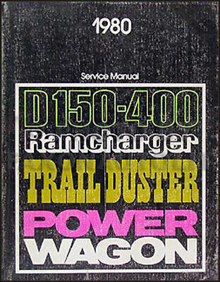 1980 Dodge Pickup Truck Shop Manual D150-D350 W150-W400 Power Wagon Ramcharger