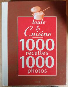 Toute la cuisine. 1000 recettes, 1000 photos.